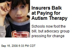 Insurers Balk at Paying for Autism Therapy