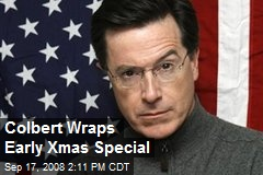 Colbert Wraps Early Xmas Special