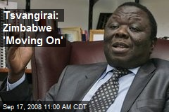 Tsvangirai: Zimbabwe 'Moving On'