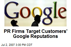 PR Firms Target Customers' Google Reputations