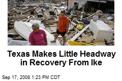 Texas Makes Little Headway in Recovery From Ike