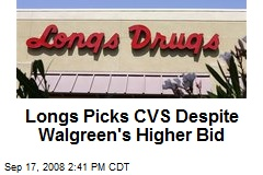 Longs Picks CVS Despite Walgreen's Higher Bid