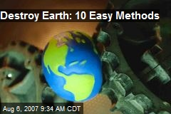 Destroy Earth: 10 Easy Methods