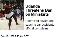 Uganda Threatens Ban on Miniskirts