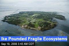 Ike Pounded Fragile Ecosystems
