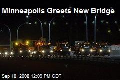 Minneapolis Greets New Bridge