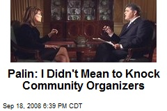 Palin: I Didn't Mean to Knock Community Organizers