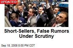 Short-Sellers, False Rumors Under Scrutiny