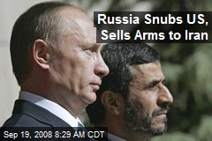 Russia Snubs US, Sells Arms to Iran