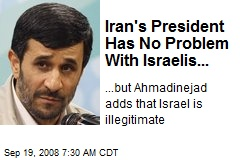 Iran's President Has No Problem With Israelis...