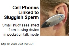 Cell Phones Linked to Sluggish Sperm