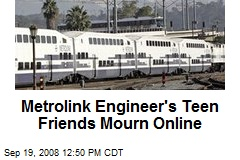 Metrolink Engineer's Teen Friends Mourn Online