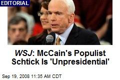 WSJ : McCain's Populist Schtick Is 'Unpresidential'
