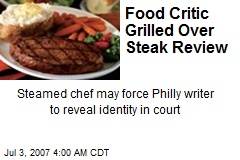Food Critic Grilled Over Steak Review