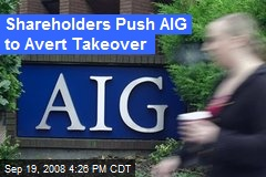Shareholders Push AIG to Avert Takeover