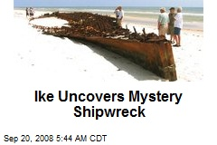 Ike Uncovers Mystery Shipwreck