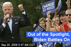 Out of the Spotlight, Biden Battles On