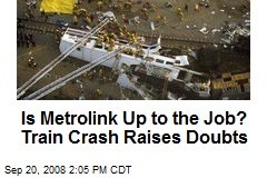 Is Metrolink Up to the Job? Train Crash Raises Doubts