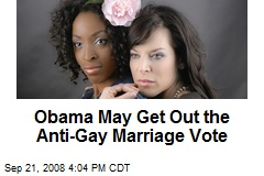 Obama May Get Out the Anti-Gay Marriage Vote