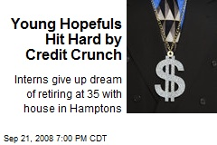 Young Hopefuls Hit Hard by Credit Crunch