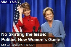 No Skirting the Issue: Politics Now Women's Game