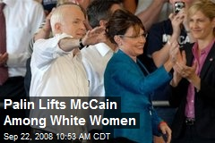 Palin Lifts McCain Among White Women
