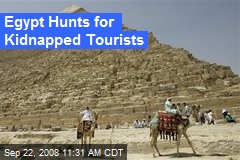 Egypt Hunts for Kidnapped Tourists