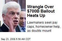 Wrangle Over $700B Bailout Heats Up