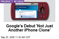 Google's Debut 'Not Just Another iPhone Clone'