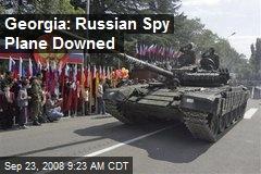 Georgia: Russian Spy Plane Downed