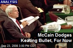 McCain Dodges Keating Bullet, For Now