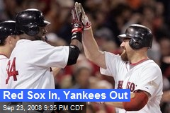 Red Sox In, Yankees Out