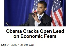 Obama Cracks Open Lead on Economic Fears
