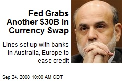 Fed Grabs Another $30B in Currency Swap