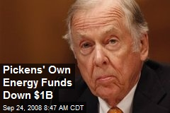 Pickens' Own Energy Funds Down $1B