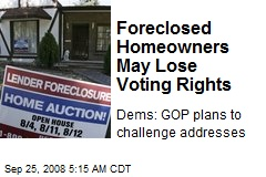 Foreclosed Homeowners May Lose Voting Rights