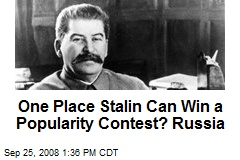 One Place Stalin Can Win a Popularity Contest? Russia