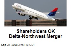 Shareholders OK Delta-Northwest Merger