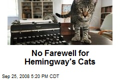 No Farewell for Hemingway's Cats