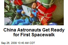 China Astronauts Get Ready for First Spacewalk