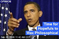 Time for Hopefuls to Wax Philosophical