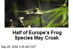 Half of Europe's Frog Species May Croak