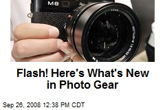 Flash! Here's What's New in Photo Gear