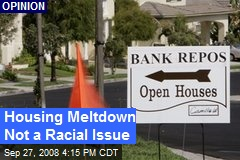 Housing Meltdown Not a Racial Issue