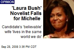 'Laura Bush' Novelist Falls for Michelle