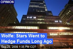 Wolfe: Stars Went to Hedge Funds Long Ago