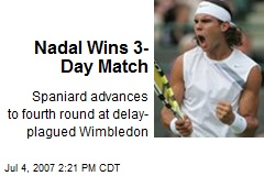 Nadal Wins 3-Day Match
