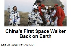 China's First Space Walker Back on Earth