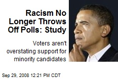 Racism No Longer Throws Off Polls: Study