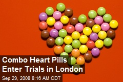 Combo Heart Pills Enter Trials in London